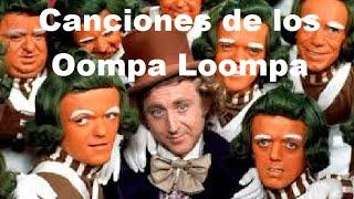 Canciones de Oompa Loompa (Willy Wonka y su Fabrica de Chocolate)