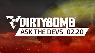 Dirty Bomb: Ask The Devs - February 20th