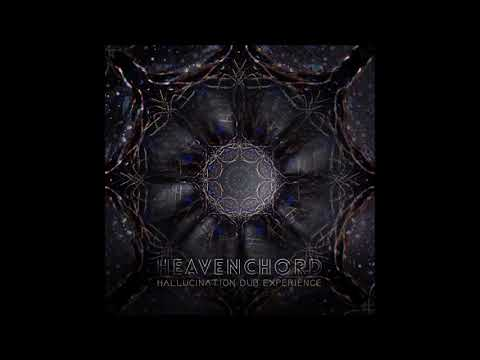 Heavenchord - Hallucination Dub Experience [Full Album]