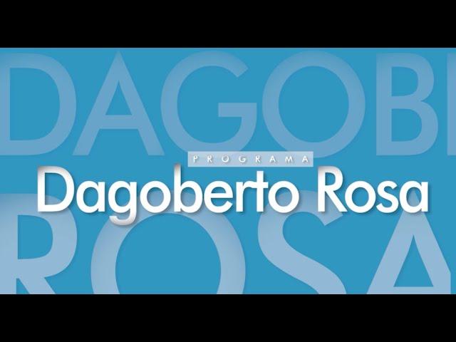 PROGRAMA DAGOBERTO ROSA - 17-05-2021