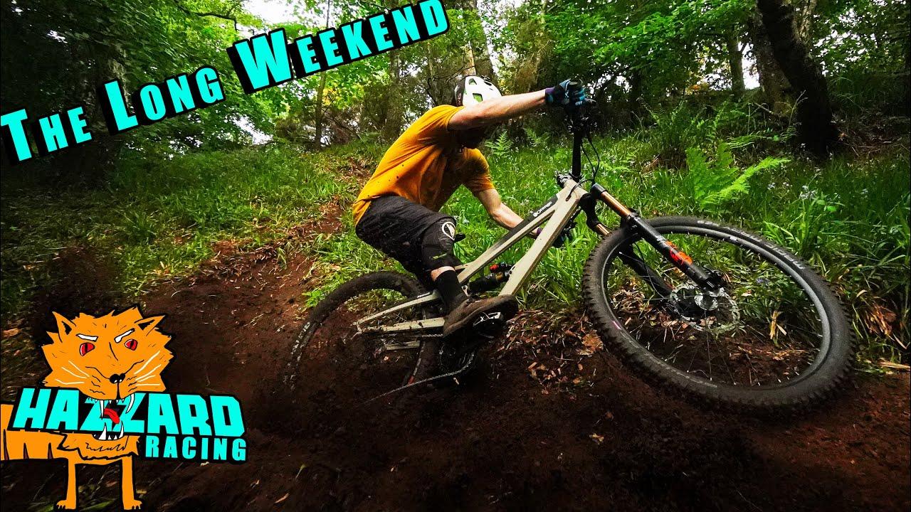 Hazzard Racing - The Long Weekend | Loam n' Shale