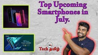 Top Upcoming Smartphones in July 2019. | July மாதம் 2019ல் வருகிற புது மோபைல்கள்.
