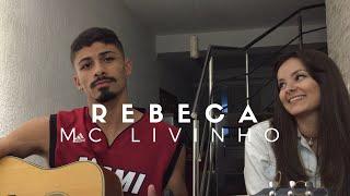 Baixar Rebeca - MC Livinho (Cover - Pedro Mendes e Duda)