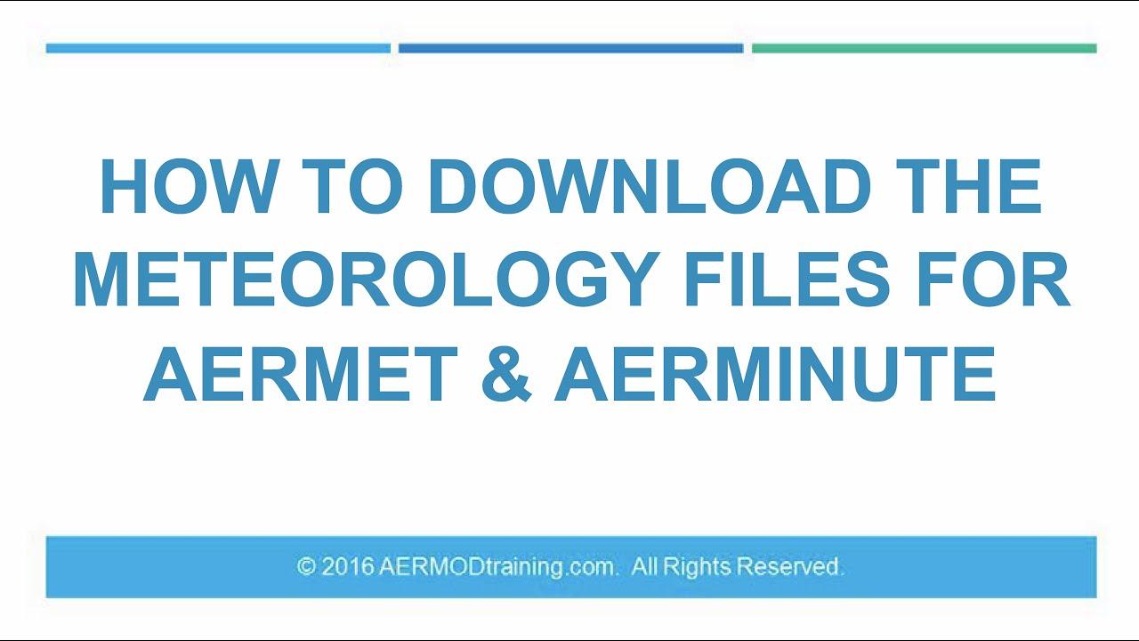 How to Download Meteorology Data for AERMET & AERMINUTE   AERMOD Training
