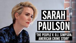 Emmy Contender Sarah Paulson Talks About Hitting Career Peak at Age 41 in OJ Simpson Drama