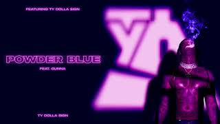 Ty Dolla $ign - Powder Blue (feat. Gunna) [Official Audio]