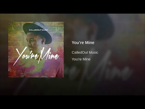 CalledOut Music - You're Mine (Official Audio)