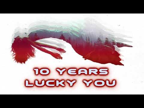 10 Years - Lucky You [Lyrics on screen]