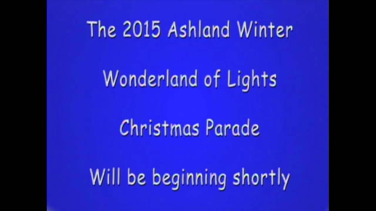 Ashland Christmas Parade 2019.Ashland Winter Wonderland Of Lights Parade 2015