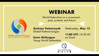 World Federalism as a Movement: Past, Present and Future