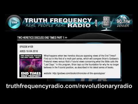 TFR - Revolutionary Radio with Brian Godawa: Two heretics and the Last Days