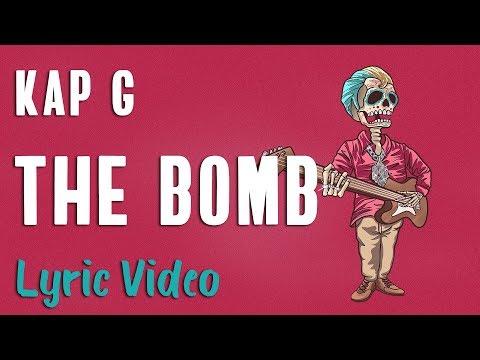 Kap G - The Bomb (LYRICS)