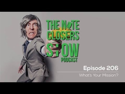 The Note Closer's Show Episode 206 What's Your Mission
