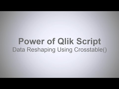 The Power of Qlik Script - Reshaping Data using Crosstable