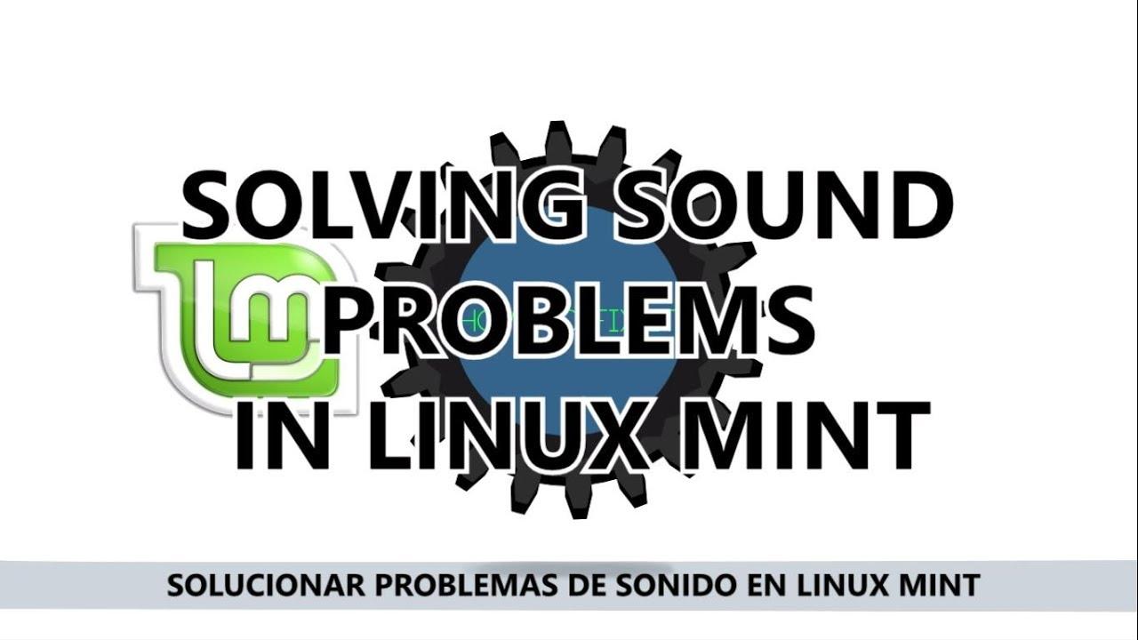 SOLVING SOUND PROBLEMS   LINUX MINT