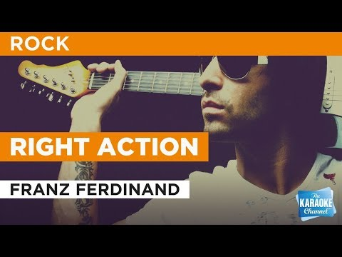 "Right Action in the Style of ""Franz Ferdinand"" karaoke video with lyrics (no lead vocal)"