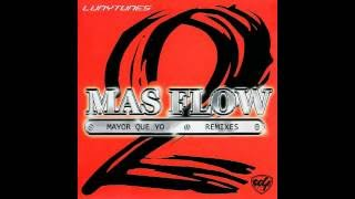 Luny Tunes - Mayor Que Yo Remixes (2006)