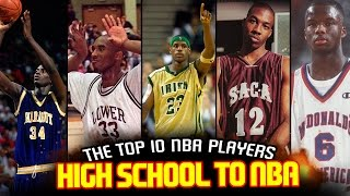 The 10 BEST NBA PLAYERS DRAFTED STRAIGHT Out Of HIGH SCHOOL!