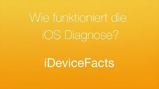 Wie funktioniert die iOS Diagnose? - iDeviceFacts