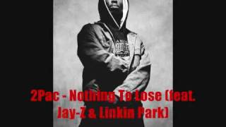 2Pac - Nothing To Lose (feat. Jay-Z & Linkin Park)