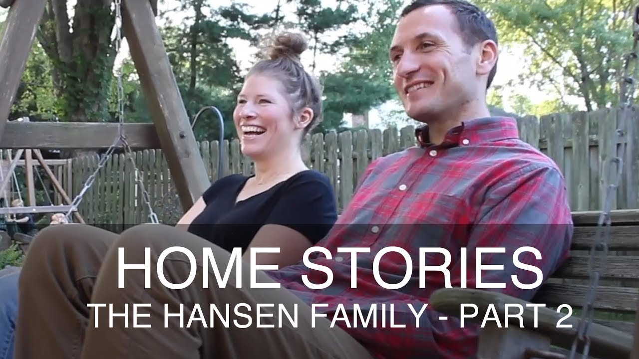 Home Stories: The Hansens Part 2 - Home Tour & Vision