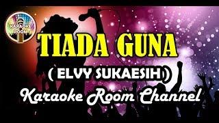 Tiada Guna Dangdut Karaoke Elvy Sukaesih Koplo by Karaoke Room