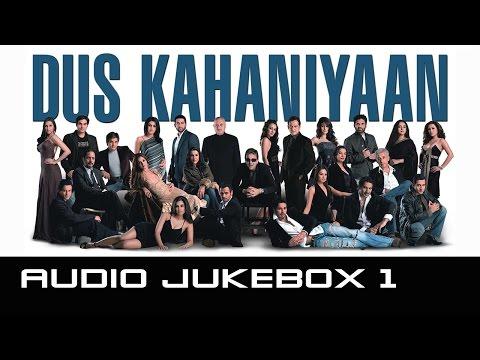 Dus Kahaniyaan - Jukebox 1 Full Songs