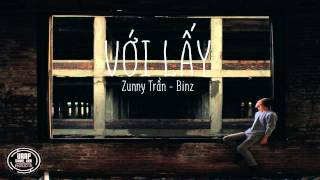 [Official Audio] Với Lấy - Zunny Trần ft. Binz
