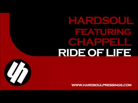 Hardsoul feat. Chappell - Ride of Life (Hardsoul Main Mix)