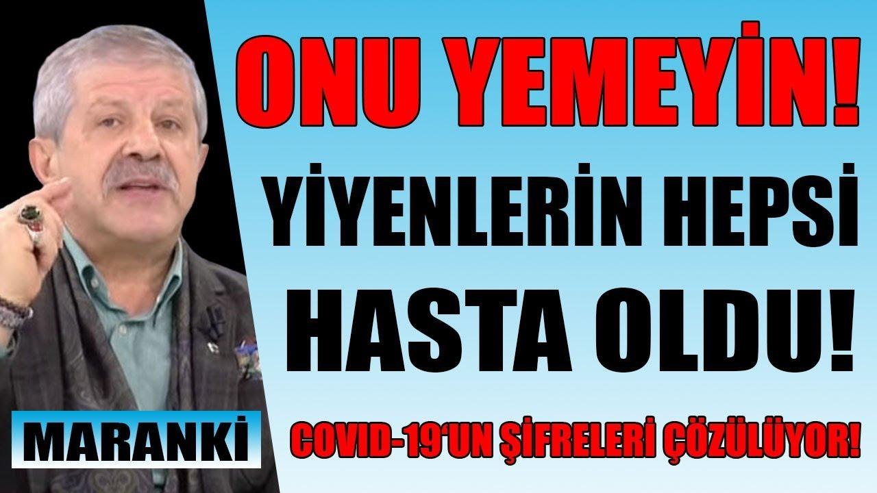 Ahmet Maranki Koronavirüs için UYARDI! SAKIN ONU YEMEYİN!