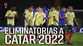 Eliminatorias a Catar 2022: el camino de Colombia rumbo al mundial - El Espectador