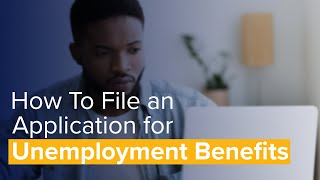How To File aฑ Application for Unemployment Benefits