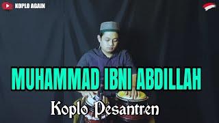 MUHAMMAD IBNI ABDILLAH - KOPLO AGAIN ( FULL JAPP )