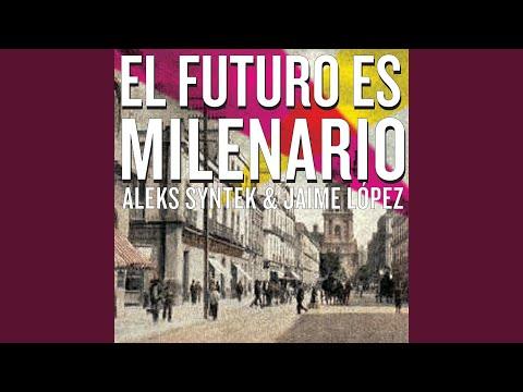 El Futuro Es Milenario