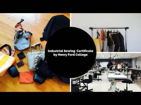 Industrial Sewing Certificate  By Henry Ford College