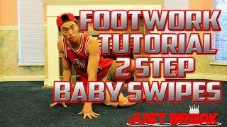 How to Break Dance | Footwork Foundation | 2 Step (Baby Swipes)