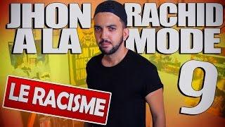 JHON RACHID A LA MODE 9 - Le Racisme