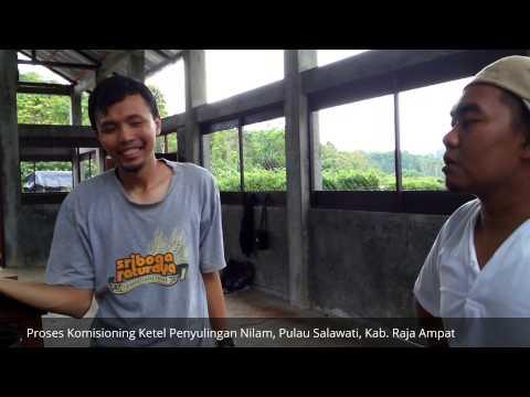Proses Komisioning Ketel Penyulingan Nilam, Pulau Salawati, Kab. Raja Ampat