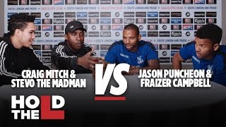 Jason Puncheon and Fraizer Campbell Vs Stevo The Madman and Craig Mitch - Hold The L