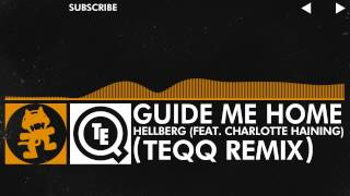 [House] - Hellberg - Guide Me Home (feat. Charlotte Haining) (Teqq Remix) [Free Remix Week]