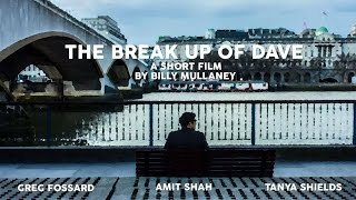 THE BREAK UP OF DAVE -  A Short Film by Billy Mullaney