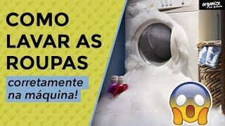 COMO LAVAR AS ROUPAS NA MÁQUINA DE FORMA CORRETA! ( PASSO A PASSO)| Organize sem Frescuras!
