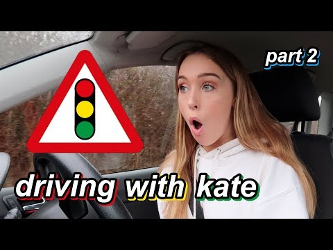 DRIVING WITH KATE (i didn't stall!!1!1!!)
