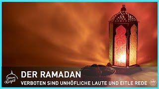 Der Ramadan - Verboten sind unhöfliche Laute und eitle Rede. | Stimme des Kalifen