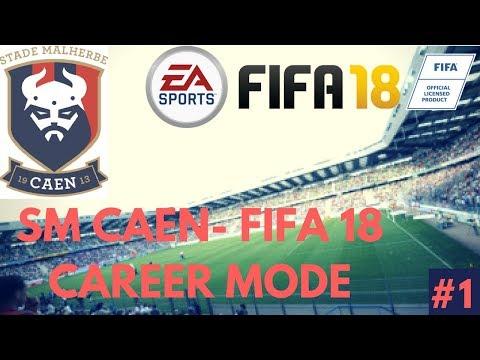 FIFA 18 SM CAEN CAREER MODE #1