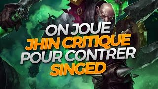 ON JOUE JHIN CRITIQUE POUR CONTRER SINGED - Jhin ADC