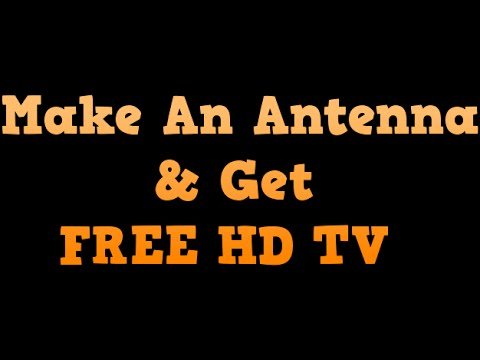 How To Make An HD Antenna & Get FREE TV