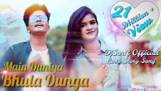 Main Duniya Bhula Dunga | Dj Rimex Music Video Song...(Dj Sorif)...