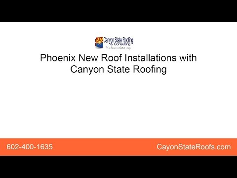 Phoenix New Roof Installations with Canyon State Roofing