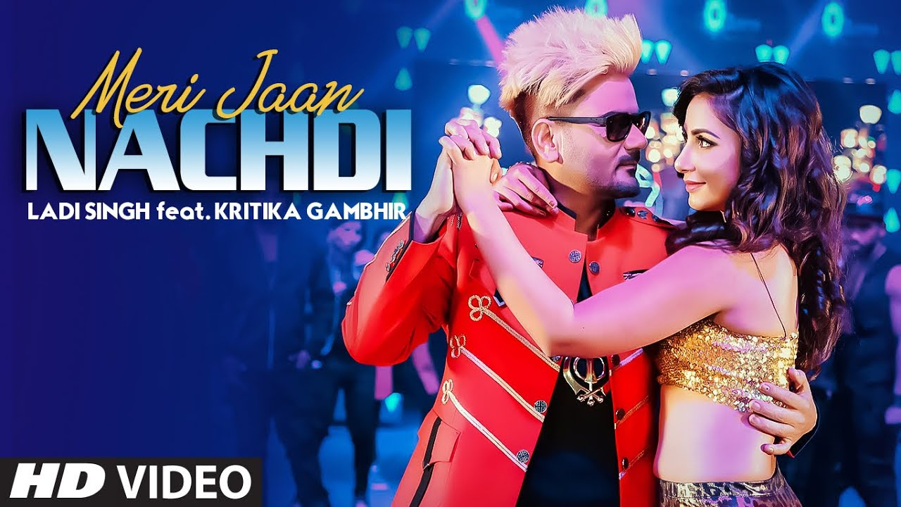 Latest Punjabi Song Meri Jaan Nachdi Sung By Ladi Singh and Kritika Gambhir